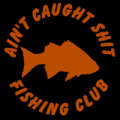 Ain't Caught Shit Fishing Club 01