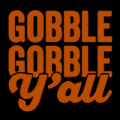 Gobble Gobble Y'all 01