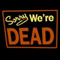 Sorry Were Dead