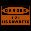 Danger 1.21 Jiggawatts