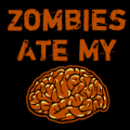 Zombies Eat my Brain