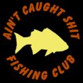Ain't Caught Shit Fishing Club 02