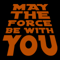 May the Force be with You 02