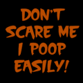 Don't Scare Me