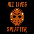 All Lives Splatter 01