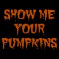 Show Me Your Pumpkins