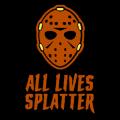 All Lives Splatter 02