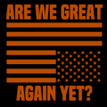 Are We Great Again Yet 01