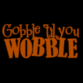 Gooble til you Wobble 02