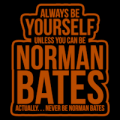 Always Be Norman Bates 02