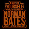 Always Be Norman Bates 02