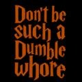 Dumble Whore 01